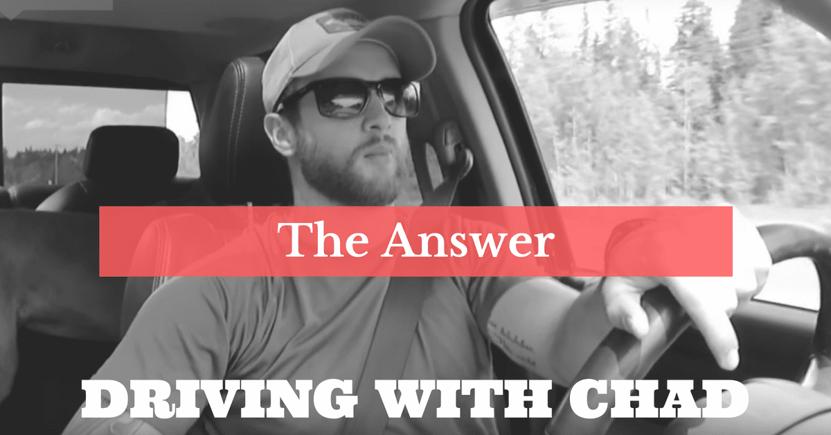 Driving with Chad: What Does it Mean to Truly Live?