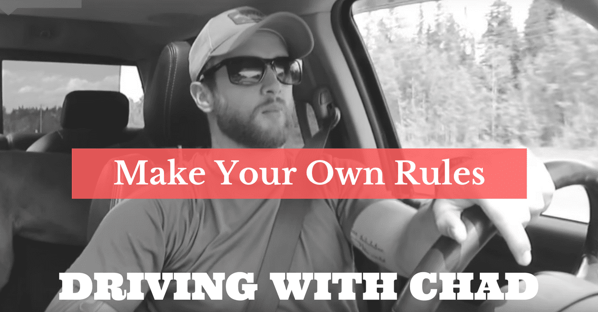 DRIVING WITH CHAD: LIVING LIFE ON YOUR OWN TERMS