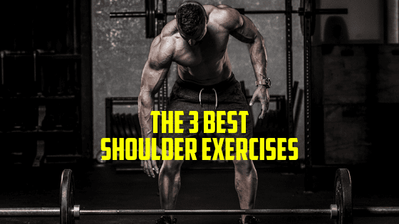 The 3 Best Shoulder Exercises for Broad Shoulders