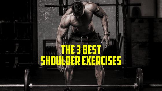 The 3 Best Shoulder Exercises for Broad Shoulders