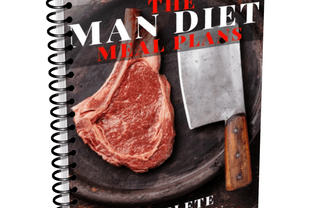 The Man Diet Meal Plans
